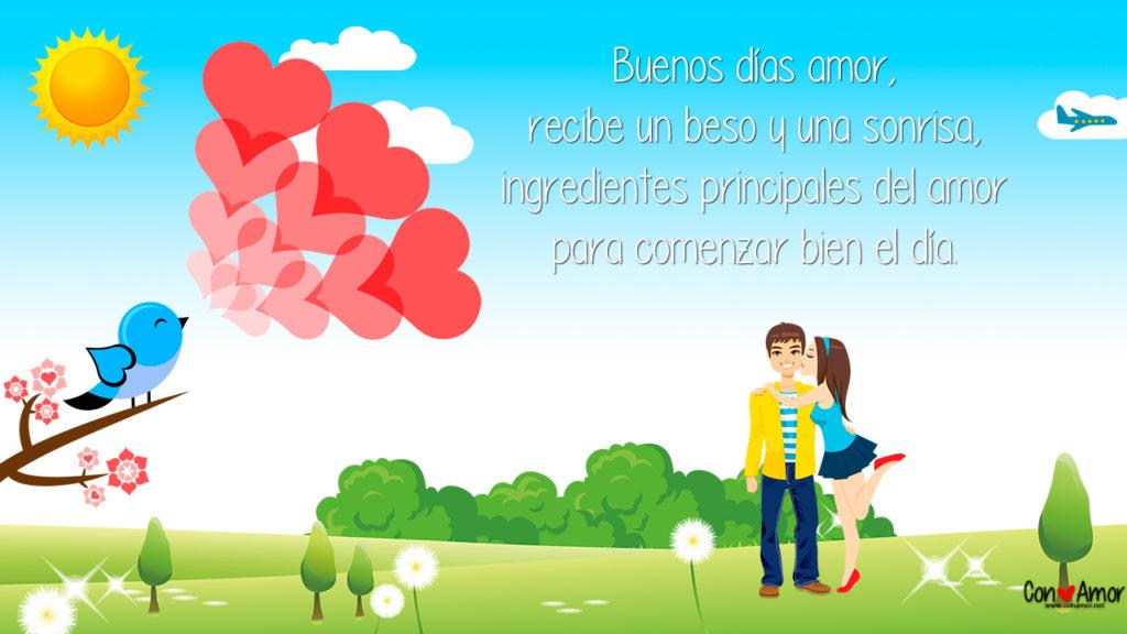 Buenos días amor, recibe un beso y una sonrisa, ingredientes principales del amor para comenzar bien el día