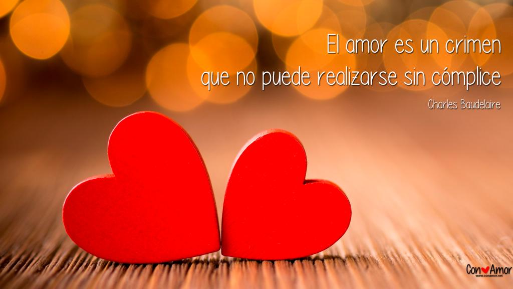 Mensajes de amor - El amor es un crimen que no puede realizarse sin cómplice.