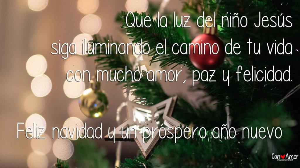 Frases de navidad - Que la luz del niño Jesús siga iluminando el camino de tu vida con mucho amor, paz y felicidad.